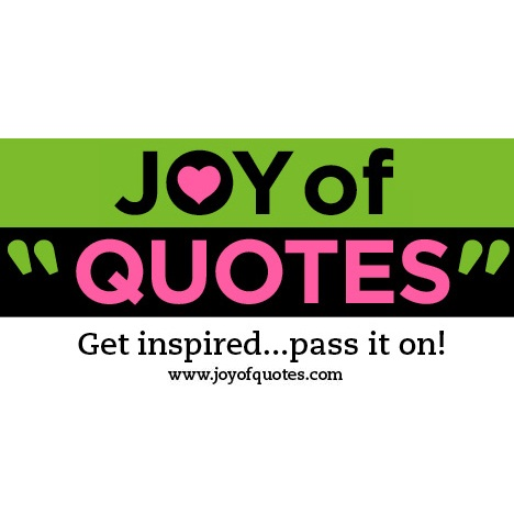 fe9d9029d Inspirational Quotes to Live By  Listed by Author - JoyofQuotes.com
